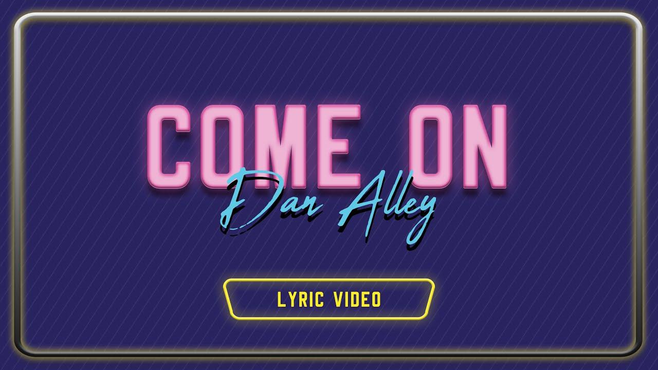 """Dan Alley(23) med lyrikkvideo til debutsingelen """"Come on"""""""