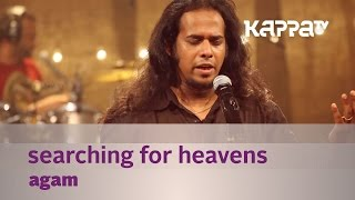 Searching For Heavens - Agam - Music Mojo - Kappa TV