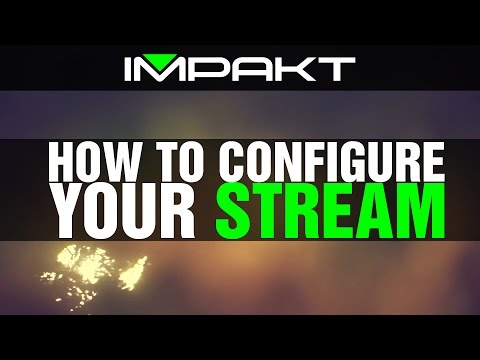 Configuring Your Stream w/ impaKt (For League of Legends & Other Games)