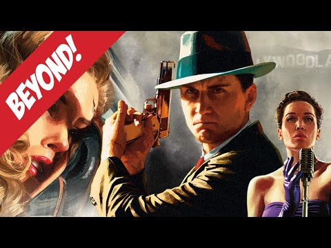 LA Noire Remastered is a Nice Susprise - Beyond!