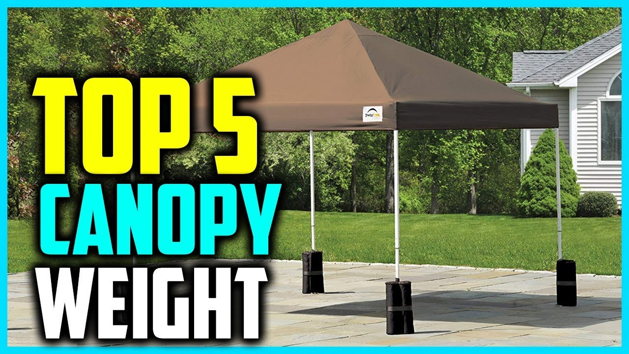 Best Canopy Weights 2018 Reviews Youtube