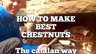 How to make best chestnuts - the Catalan way