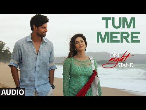 Tum Mere Full Song | ONE NIGHT STAND |...