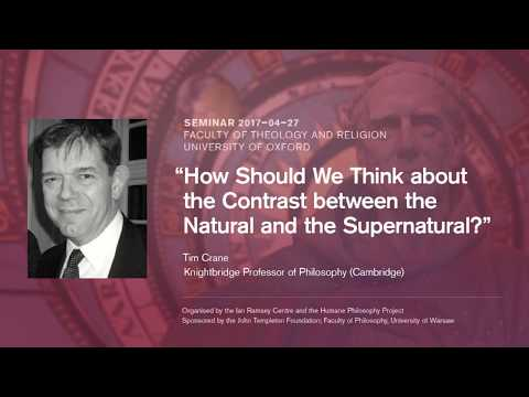Tim Crane  - How Should We Think about the Contrast between the Natural and the Supernatural?