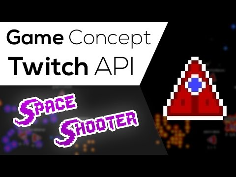 Game Concept: Twitch API - Space Shooter