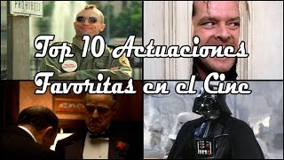 Loquendo - Top 10 Actuaciones Favoritas en el Cine