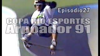 Ep27 - Copa Rio Esportes - Arpoador 1991 | Chave Mestra Videos