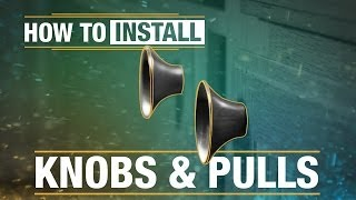 How To Install: Knobs and Pulls