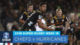 HIGHLIGHTS: 2018 Super Rugby Week 19: Chiefs v Hurricanes