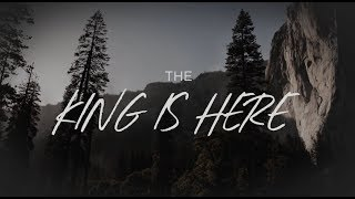 Corey Voss - The King Is Here (Lyrics)