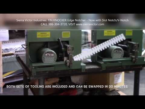 Sierra Victor Machinery: TIN KNOCKER Edge Notcher - Now With Slot Notch & V-Notch Tooling