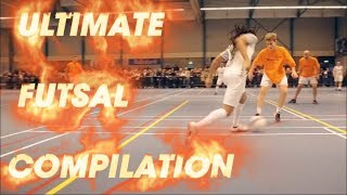 ULTIMATE FUTSAL COMPILATION! Skills, Goals & Panna