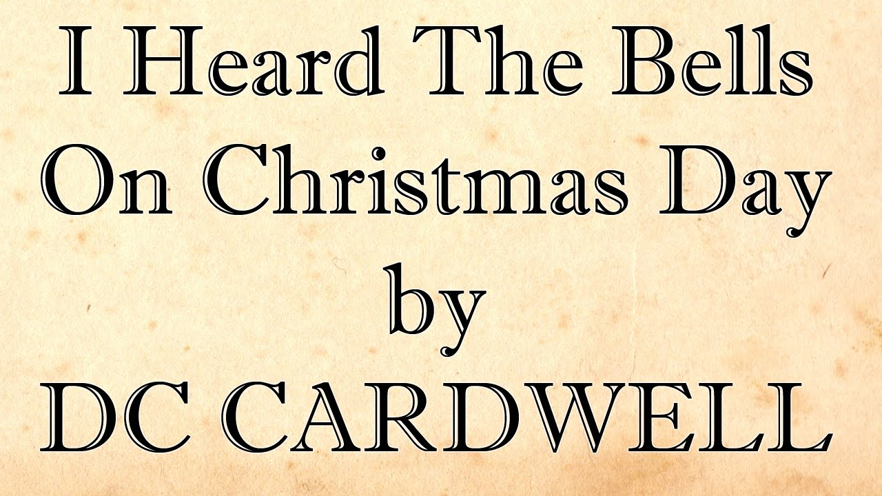 I Heard The Bells On Christmas Day - DC Cardwell (lyrics video ...