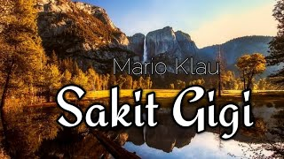 Meggi Z - Sakit Gigi Cover By Mario Klau (Lirik)