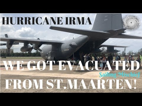 EVACUATED from St. Maarten! Hurricane Irma - Sailing Mischief