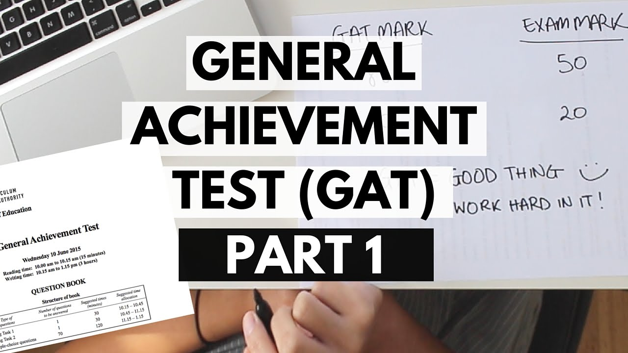 Part 1: GAT EXPLAINED | How to use the GAT to your advantage | General  Achievement Test
