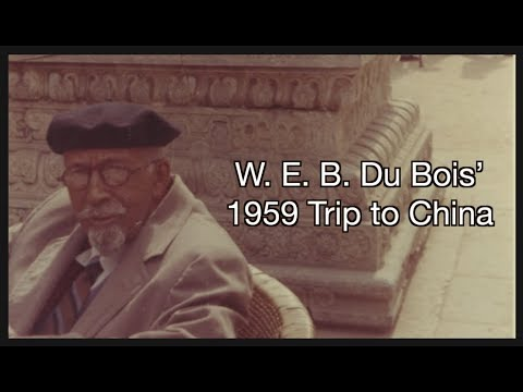 W. E. B. Du Bois'  1959 Diplomatic Trip to China  Project Overview