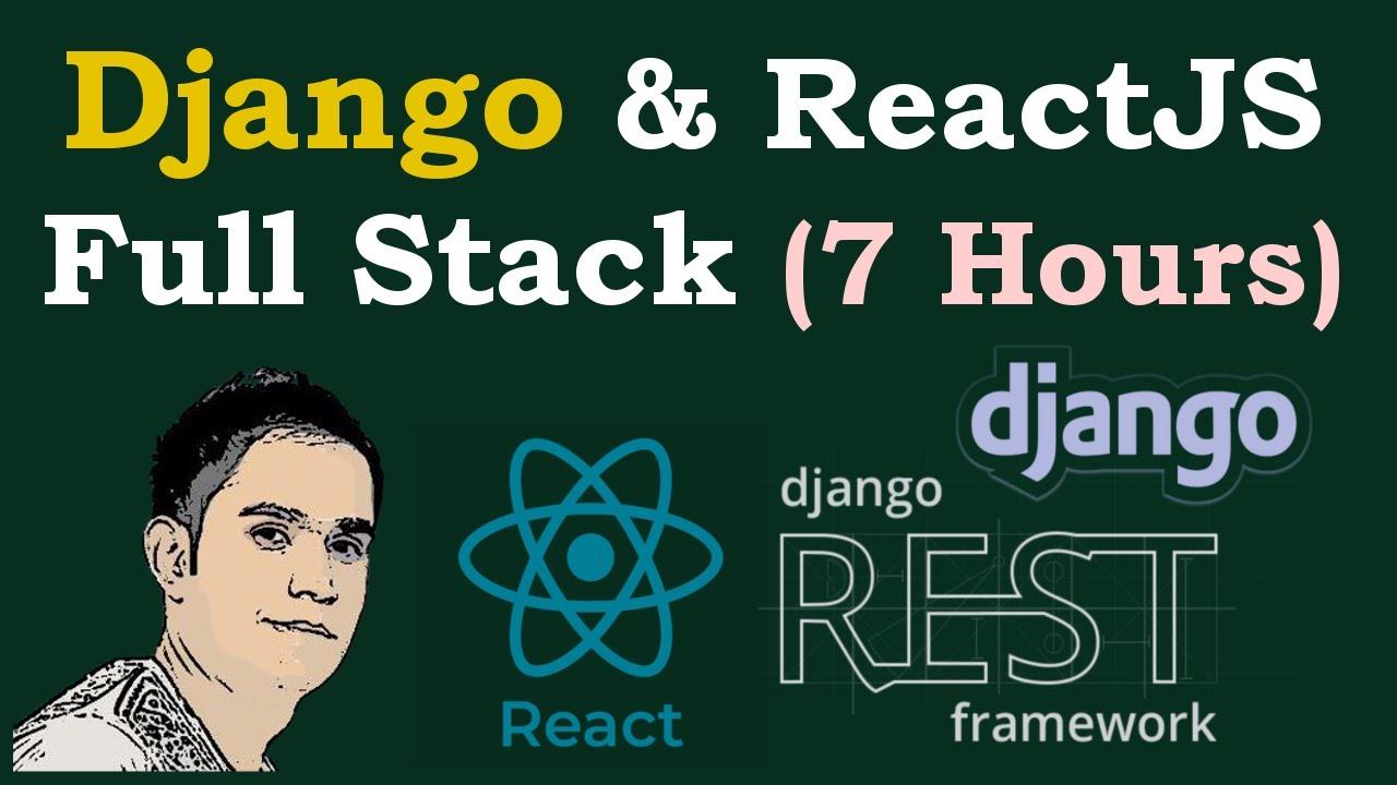 Django & ReactJS Full Stack Course [ Python Backend  React Frontend ]