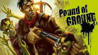 Pound of Ground - Убитые дважды (Gameplay)