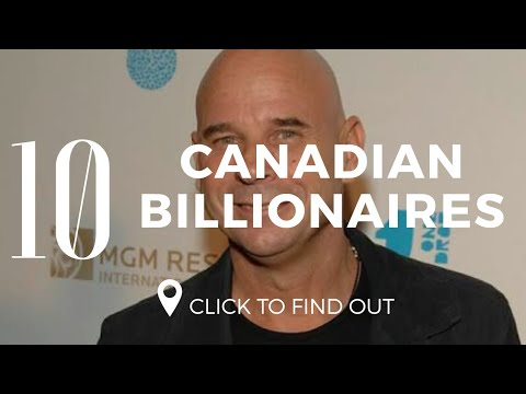 Top 10 Canadian Billionaires 2019