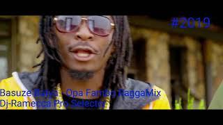 Basuze Batya - Opa Fambo RaggaMix (2019)Dj-Ramecca Pro (Official Audio HQ)