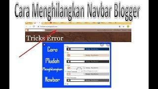 Cara Menghilangkan Navbar di Blogger