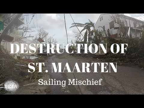 DESTRUCTION OF ST. MAARTEN  - Irma - Sailing Mischief