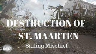 DESTRUCTION OF ST. MAARTEN  - Irma - Sailing Mischief