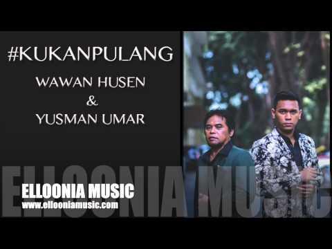 Wawan Husen & Yusman Umar - Ku Kan Pulang (Official Music Audio)
