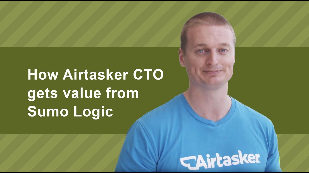 How Airtasker CTO gets value from Sumo Logic | Sumo Logic