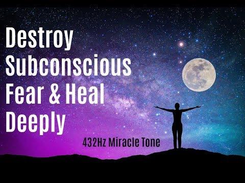 432Hz -  Release Subconscious Negativity and Fear - Let Go Of Unconscious Blockages