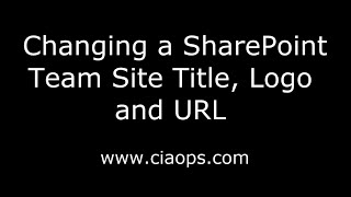 Changing a SharePoint Team Site Title, Logo and URL