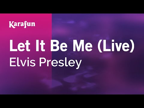 Karaoke Let It Be Me (Live) - Elvis Presley *