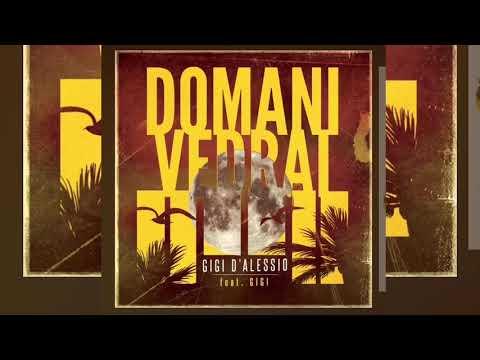 GIGI D'ALESSIO - Domani Vedrai (feat Gigi)