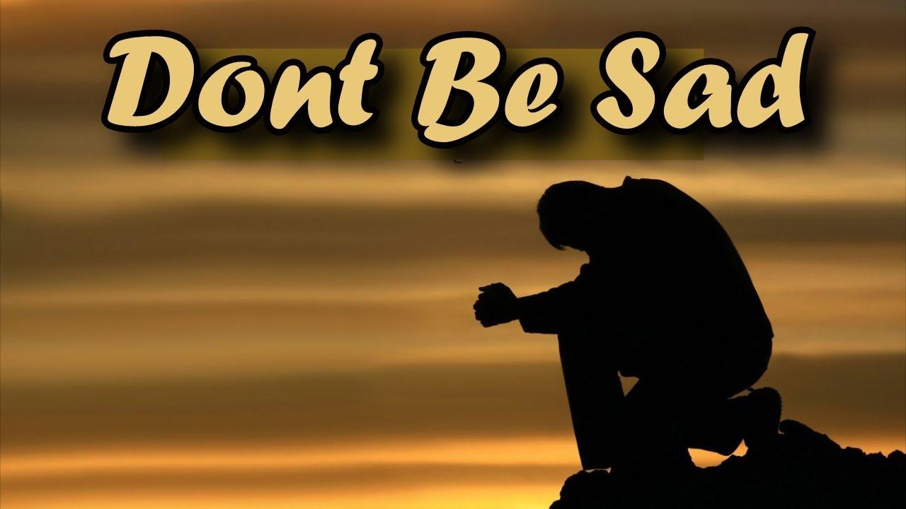 Dont Be Sad This Life Is Only Temporary Shaykh Hamza Yusuf Youtube