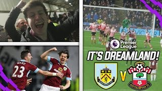 I'M IN DREAMLAND!!! - BURNLEY VS SOUTHAMPTON HOME VLOG!!!