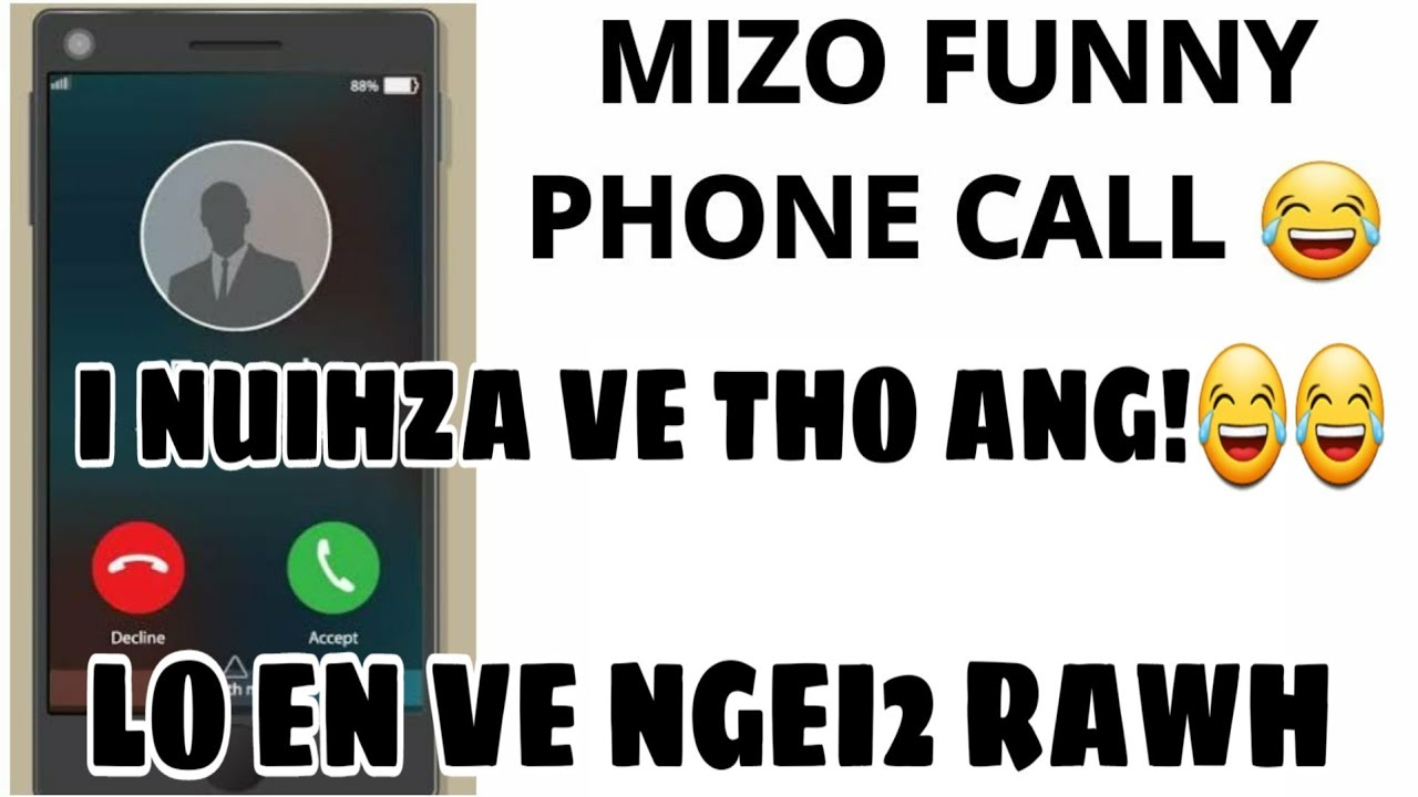 Mizo fiamthu | PHONE CALL NUIHZATTHLAK BER OF THE YEAR | Mizo video thar