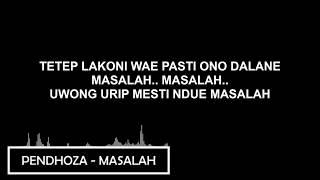 PENDHOZA - MASALAH (LIRIK)