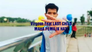 Virgoun Last child MAHA PEMILIK HATI mp3
