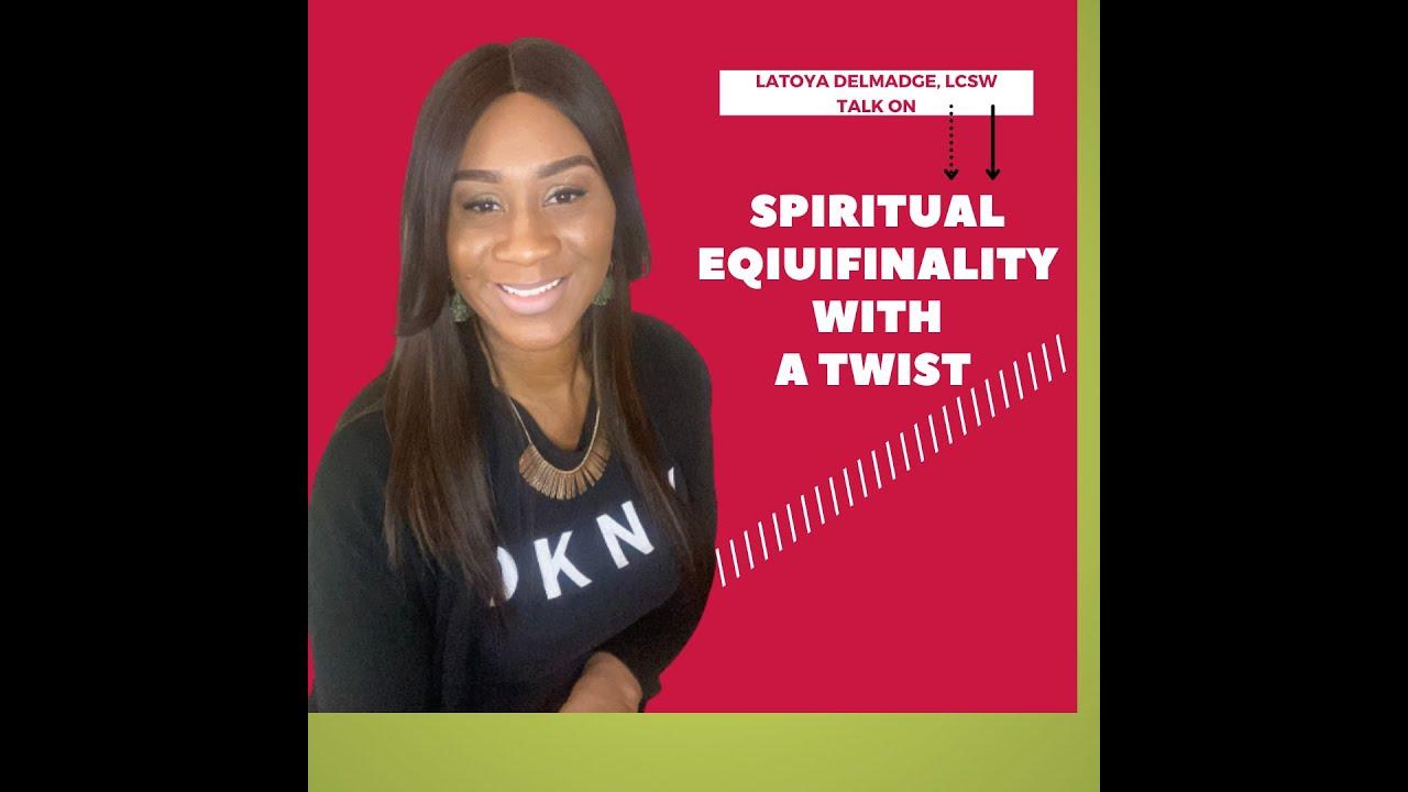 Spiritual Equifinality