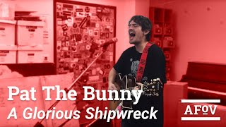 "Pat The Bunny - ""A Glorious Shipwreck"" (A Fistful Of Vinyl Sessions) on KXLU 88.9 FM Los Angeles"