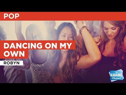 Dancing On My Own : Robyn | Karaoke With Lyrics