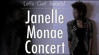 Let's Get Ready| Janelle Monae Concert