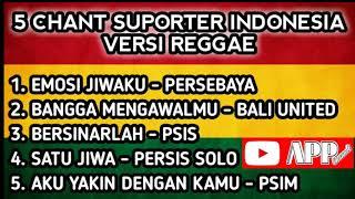 LAGU SUPORTER INDONESIA VERSI REGGAE - ENAK BANGET DIDENGER