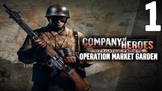 Company of Heroes Operation Market Garden Part 1 Wolfheze
