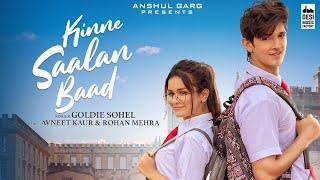 KINNE SAALAN BAAD - Avneet Kaur & Rohan Mehra | Goldie Sohel | Anshul Garg |