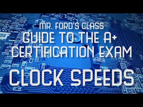 CPU Clock Speeds: Guide to the A+ Certification Exam (04:04)