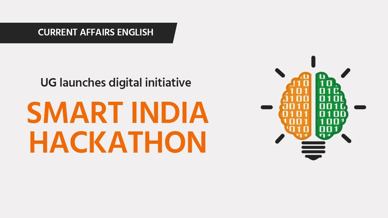 Current Affairs English : UG launches digital initiative Smart India Hackathon