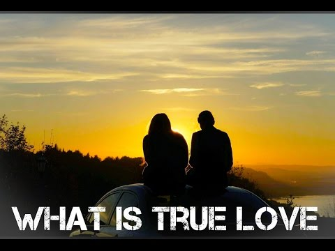WHAT IS TRUE LOVE – Motivational Video