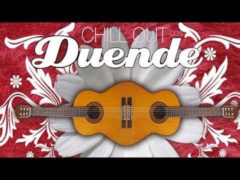 Chill Out con Duende (el mejor flamenco chill)
